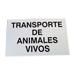 Cartel chapa eco transporte de animales vivos.